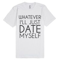 Date Myself-Unisex White T-Shirt