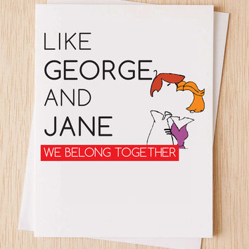 Card for Girlfriend, Card for Boyfriend, Jetsons, Love card, Cute, funny, anniversary card, I miss you card, Valentine's day card,