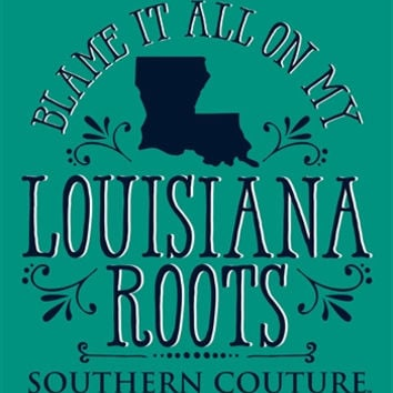 Southern Couture Blame it on my Louisiana Roots State Pattern Girlie Bright T Shirt