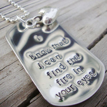 The fire in your eyes hand stamped dog tag necklace with silver heart charm