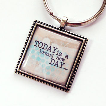 Key Ring, Key Chain, Keychain, keyring, stocking stuffer, under 10, Today is a brand new day, Inspirational (4398)