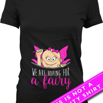 Pregnancy Announcement T Shirt Baby Announcement We Are Hoping For A Fairy Mom Gifts Baby Shower Shirt Maternity Outfits Ladies Tee MAT-536