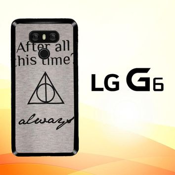 After all this time always quote harry potter LG G6 Case