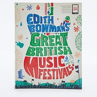 Edith Bowmans Great British Music Festivals - Urban Outfitters