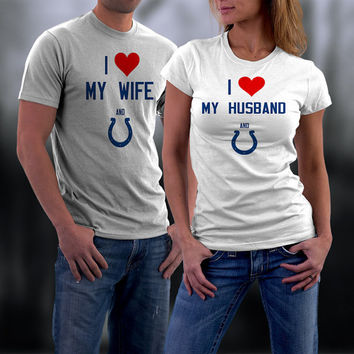 Colts,Indianapolis Colts Couples Shirt,  Colts Matching Couples tshirts,I love my Husband/Wife and the Colts Shirt,Wedding T Shirts