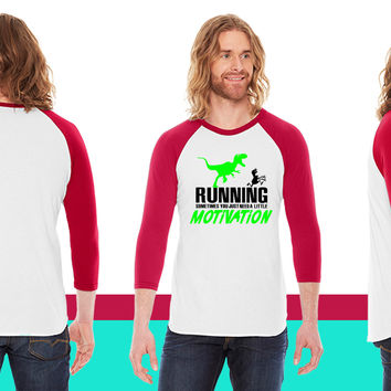 Running - sometimes you need motivation American Apparel Unisex 3/4 Sleeve T-Shirt