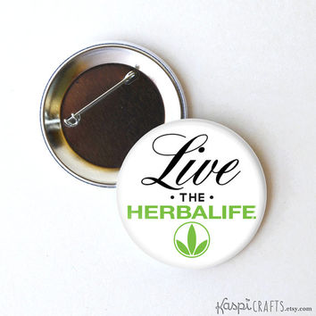 Live the Herbalife, Herbalife button, Herbalife pin, Herbalife pinback, Herbalife buttons, Herbalife magnet, 2.25 inch button