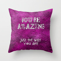 You're Amazing Throw Pillow by Alice Gosling | Society6