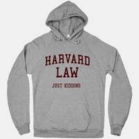 Harvard Law (Just Kidding Hoodie) | HUMAN