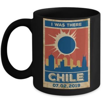 Vintage Chile I Was There Solar Eclipse July 2 2019 Mug