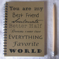 You are my best friend soulmate better half by JournalingJane