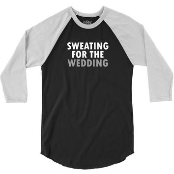 Sweating For The Wedding 3/4 Sleeve Shirt