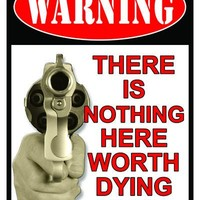 Tin Sign - Warning Not Worth Dying