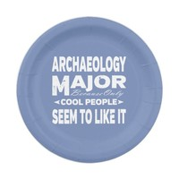Archaeology College Major Only Cool People Like It Paper Plate