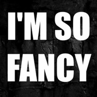 I'm so Fancy (Full Song) [Explicit]