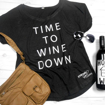 Time To Wine Down Shirt. Wine Shirt. Pino Shirt. Vino Shirt. Time to Wine Down Dolman. Womens Wine Shirt. Off Shoulder Flowy Tee
