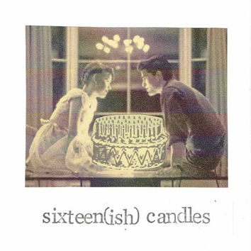 Sixteen(ish) Candles Happy Birthday Card | Funny Retro Film 80's Humor Vintage Movie Older Hipster Indie Romantic Weird Women For Her