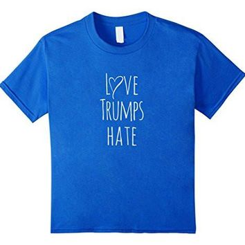Love Trumps Hate T Shirt, Anti  Donald Trump Sign, Peace