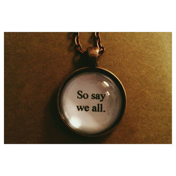 So say we all quote necklace- Battlestar Galactica quote necklace