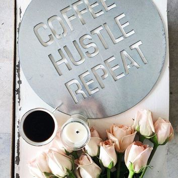 Coffee Hustle Repeat Galvanized Metal Sign
