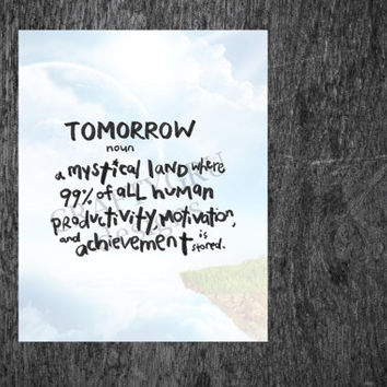 INSTANT DOWNLOAD Digital Printable TOMORROW Funny Art Print, Office Humor, Procrastination, Productivity Poster, Funny Quote