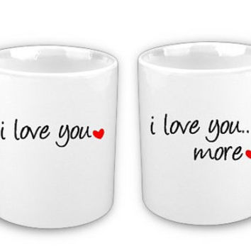 Valentines Day I Love You Love you More Coffee Mug Ceramic Vinyl