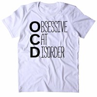 Obsessive Cat Disorder Shirt Funny Cat Animal Lover Kitten Owner Clothing Tumblr T-shirt