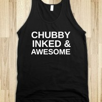 CHUBBY INKED & AWESOME