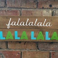 Hand painted holiday sign on reclaimed wood - Falalalala  La LaLaLa holiday decor - Christmas decor