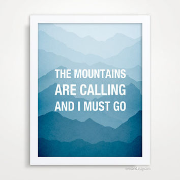 SALE The Mountains are calling and I must go, John Muir Quote, Typographical Print