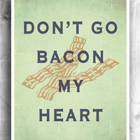 Kitchen Themed Art: Don't Be Bacon My Heart