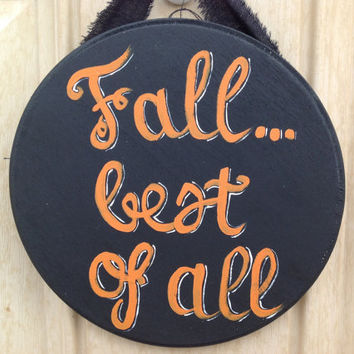 Fall...best of all Sign - Fall decor