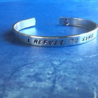 I Refuse To Sink - Hand Stamped Aluminum Cuff Bracelet