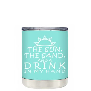 TREK The Sun The Sand and a Drink in my Hand on Seafoam 10 oz Lowball Tumbler