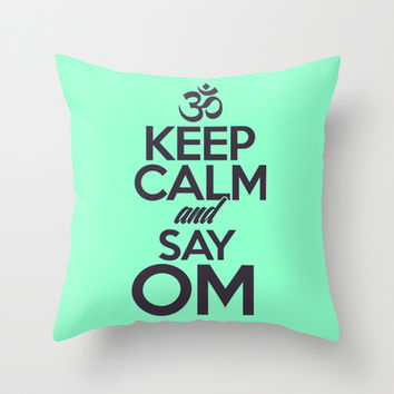 Say OM Throw Pillow by LookHUMAN