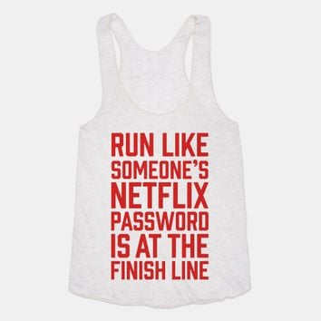 Run Like Someone's Netflix Password Is At The Finish Line