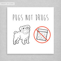 PUGS NOT DRUGS. Friendship Card. Birthday Card. Funny Card. Love.