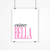 Ciao Bella, Italian Print, Italian Quote, Hello Beautiful Quote, Girly Gift, Feminine Print, Gift for Girlfriend, Pink and Black Wall Art
