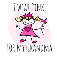 "INSTANT DOWNLOAD - Personalized ""I Wear Pink"" Breast Cancer Awareness Printable Graphic, T-Shirt, Onesuit, Creeper, Auntie, Mommy, Grandma,"