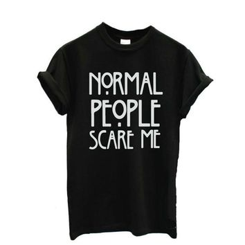 'Normal People Scare Me' T-Shirt