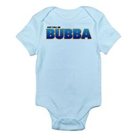 Just Call Me Bubba on CafePress.com