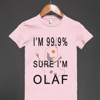 i'm 99.9% sure i'm olaf jrs shirt - Totes Adorbs Tees - Skreened T-shirts, Organic Shirts, Hoodies, Kids Tees, Baby One-Pieces and Tote Bags