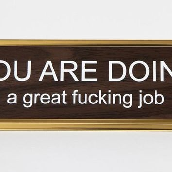 You Are Doing A Great Fucking Job Nameplate