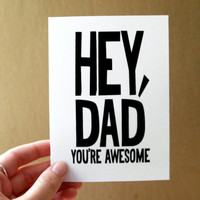 father's day card hey dad you're awesome card / by letterhappy