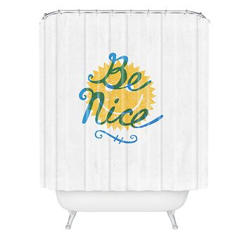 Nick Nelson Be Nice Shower Curtain