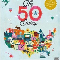 The 50 States: Explore the U.S.A with 50 fact-filled maps!