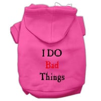I Do Bad Things Screen Print Pet Hoodies Bright Pink Size XS (8)