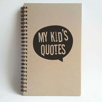 My kids quotes, 5x8 writing journal, custom spiral notebook, personalized brown kraft memory book, small sketchbook, scrapbook
