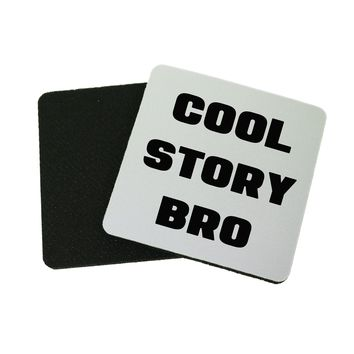 "3.5"" x 3.5"" Cool Story Bro Movie Funny Coasters Made From Recycled Rubber"