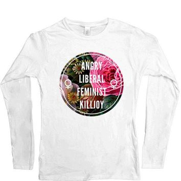 Angry Liberal Feminist Killjoy -- Women's Long-Sleeve